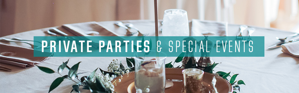 Private Parties & special events